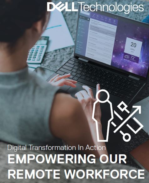 Digital Transformation In Action: EMPOWERING OUR REMOTE WORKFORCE